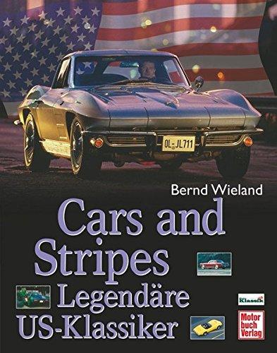 Cars and Stripes: Legendäre US-Klassiker