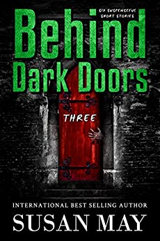 Behind Dark Doors (three): Six Suspenseful Short Stories by [Susan May, David Gatewood, Ebook Editing Pro]