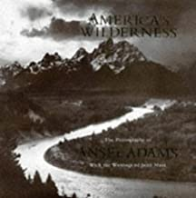 America's Wilderness: The Photographs of Ansel Adams With the Writings of John Muir