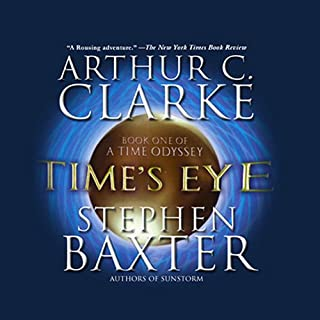 Time's Eye     Time Odyssey, Book 1              By:                                                                                                                                 Arthur C. Clarke,                                                                                        Stephen Baxter                               Narrated by:                                                                                                                                 John Lee                      Length: 11 hrs and 37 mins     234 ratings     Overall 4.1
