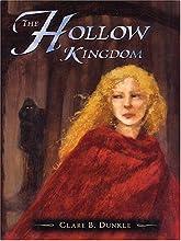 The Hollow Kingdom (The Hollow Kingdom Trilogy: Book I)