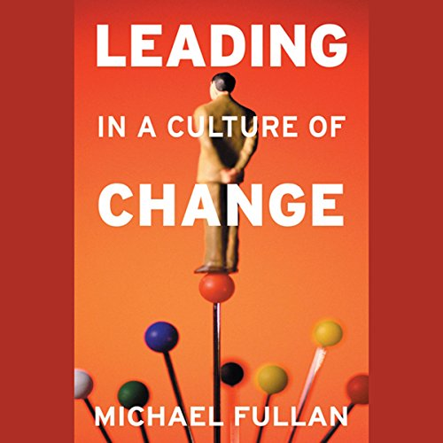 Leading in a Culture of Change  Audiolibri