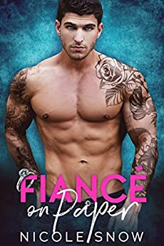 Fiancé on Paper: A Billionaire Fake Marriage Romance (Only Pretend Book 1) by [Nicole Snow]