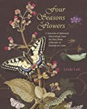 Lott, L: Four Seasons of Flowers - A Selection of Botanical: A Selection of Botanical Illustrations from the Rare Book Collection at Dumbarton Oaks (Dumbarton Oaks Research Librar) - Linda Lott
