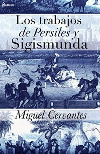 Los trabajos de Persiles y Sigismunda (Ilustrada) (Spanish Edition)
