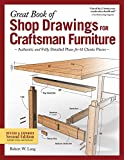 Great Book of Shop Drawings for Craftsman Furniture, Revised & Expanded Second Edition: Authentic and Fully...
