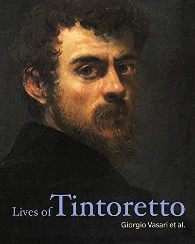 Lives of Tintoretto (Lives of the Artists)