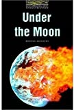 Under the Moon: Stage 1: 400 Headwords (Oxford Bookworms)