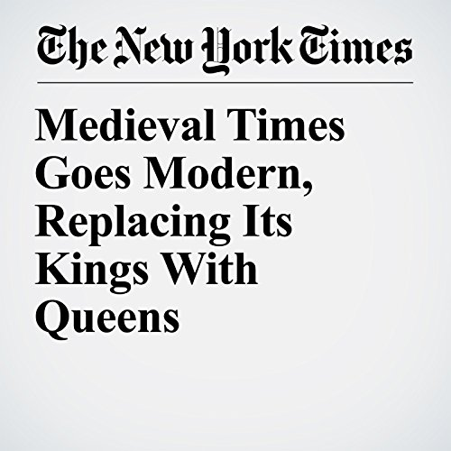 Medieval Times Goes Modern, Replacing Its Kings With Queens copertina