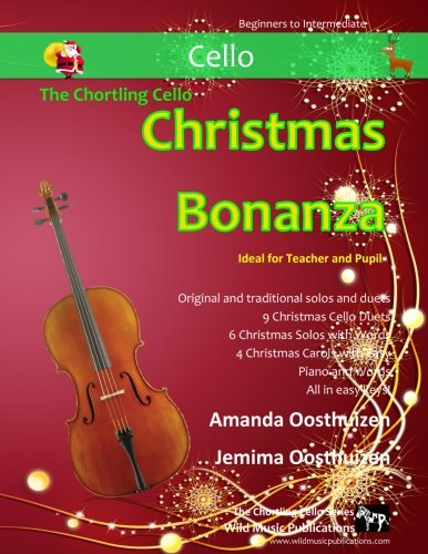 The Chortling Cello Christmas Bonanza: A merry selection of 19 original and...