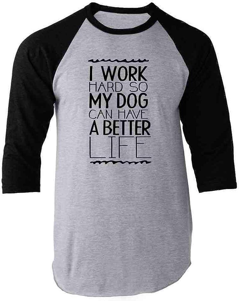 I Work Hard So My Dog Can Have A Better Life Black 2XL Raglan Baseball Tee Shirt