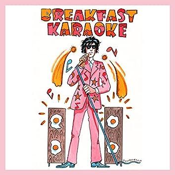 Breakfast Karaoke