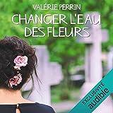 Changer l'eau des fleurs - Format Téléchargement Audio - 27,95 €