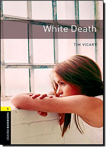 Oxford Bookworms Library: Level 1:: White Death: 400 Headwords (Oxford Bookworms ELT)