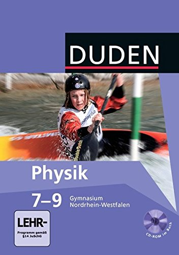Duden Physik - Gymnasium Nordrhein-Westfalen: 7.-9. Schuljahr - Schülerbuch mit CD-ROM