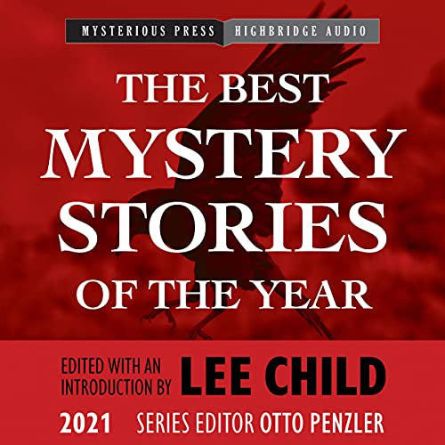 The Best Mystery Stories of the Year: 2021 Audiobook By Lee Child - editor and introduction, Otto Penzler - series editor cover art
