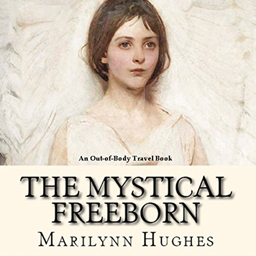 The Mystical Freeborn audiobook cover art