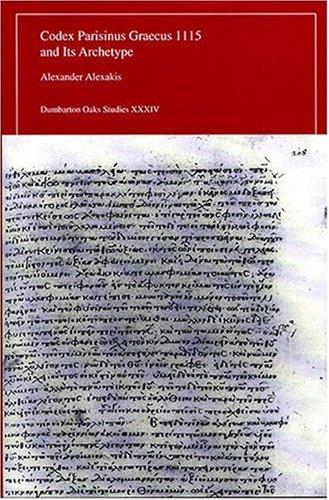 Alexakis, A: Codex Parisinus Graecus 1115 and Its Archetype (Dumbarton Oaks Studies)