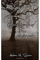 Hanging from a Blood-Soaked Tree: and other poetry: Pocket book edition Paperback