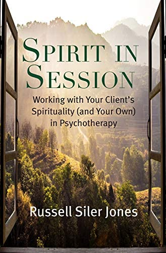 Spirit in Session Working with Your Client s Spirituality and Your Own in Psychotherapy Spirituality product image