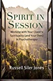 Image of Spirit in Session: Working with Your Client's Spirituality (and Your Own) in Psychotherapy (Spirituality and Mental Health)