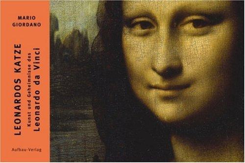 Leonardos Katze: Kunst und Geheimnisse des Leonardo da Vinci (Bilderbücher zur Kunst, Band 4)