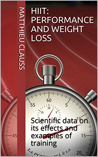 HIIT: performance and weight loss: Scientific data on its effects and examples of training (English Edition)