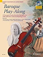 Baroque Play-Along, for Violin: 12 Favorite Works from the Baroque Era, With Authentic Orchestral Backing Tracks (Schott Master Play-Along)