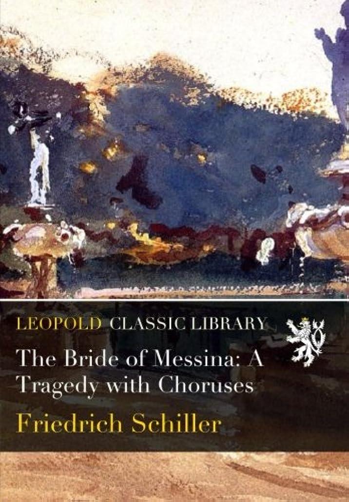 おそらく引き出す香港The Bride of Messina: A Tragedy with Choruses