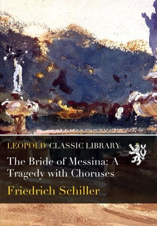 ブロックする画面しかしThe Bride of Messina: A Tragedy with Choruses