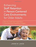 Lange, J: Enhancing Staff Retention in Person-Centered Care: How to Create and Implement a Comprehensive Orientation Program - Janine M., RN Lange