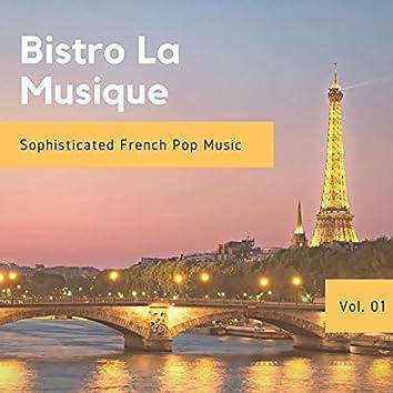Bistro La Musique - Sophisticated French Pop Music, Vol. 01