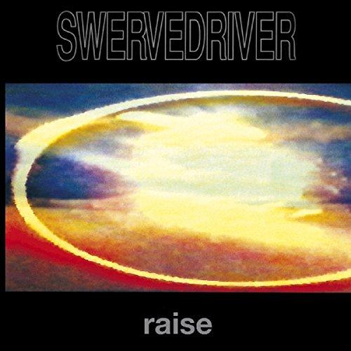 SWERVEDRIVER - RAISE + BONUS