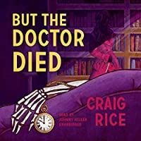 But the Doctor Died (John J. Malone)
