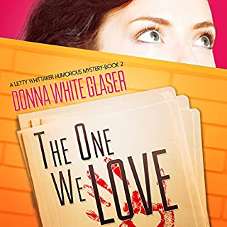 The One We Love: Suspense with a Dash of Humor     A Letty Whittaker 12 Step Mystery, Book 2              By:                                                                                                                                 Donna White Glaser                               Narrated by:                                                                                                                                 Jennifer Harvey                      Length: 9 hrs and 18 mins     27 ratings     Overall 4.0