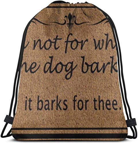 Yuanmeiju Ask Not For Whom The Dog Barks It Barks For Thee 3D Print Mochila con cordón Rucksack Shoulder Bags Bolsa de Gimnasio For Adult 16.9'X14'
