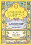 wine advocate - Nourishing Traditions: The Cookbook that Challenges Politically Correct Nutrition and the Diet Dictocrats