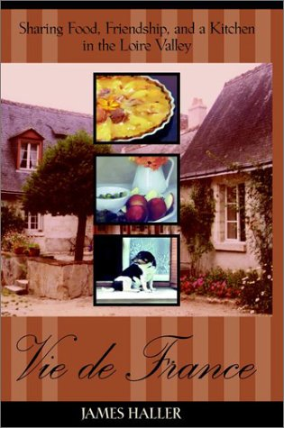 Vie De France: Sharing Food, Friendship and a Kitchen in the Lorie Valle