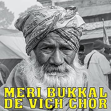 Meri Bukkal De Vich Chor