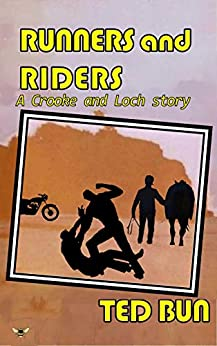 Runners and Riders: A Crooke and Loch story by [Ted Bun]