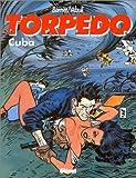 Torpedo, tome 13 - Cuba