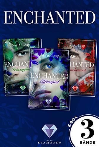 Enchanted: Alle drei Bände der magisch-romantischen High-Fantasy-Trilogie in einer E-Box!: Fantasyroman über die Liebe in einer Welt voller Elfen und Drachen