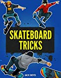 Skateboard Tricks: Step By Step Instructions & Videos To Help You Land Your Next Trick!