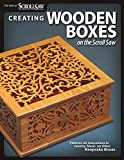 Creating Wooden Boxes on the Scroll Saw: Patterns and Instructions for Jewelry, Music, and Other Keepsake Boxes (The Best of Scroll Saw Woodworking & Crafts) (English Edition)