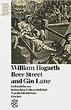 Beer Street and Gin Lane: Lehrtafeln zur britischen Volkswohlfahrt - Berthold Hinz
