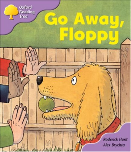 Oxford Reading Tree: Stage 1+: First Sentences: Go Away, Floppyの詳細を見る