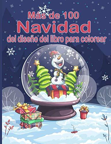 Más de 100 Navidad del diseño del libro para colorear: Entra en la Magia de la Navidad con más de 100 relajantes dibujos de Renos, Papás Noeles, Trineos, Árboles de ... de nieve y mucho más!