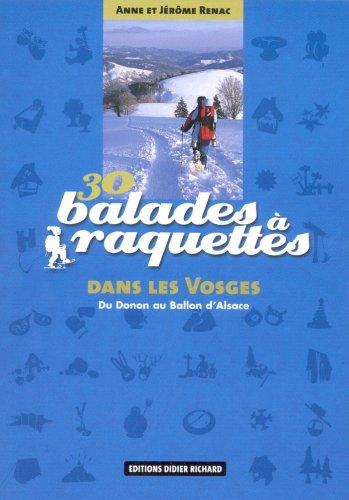 30 balades à raquettes dans les Vosges: Du Donon au ballon d'Alsace