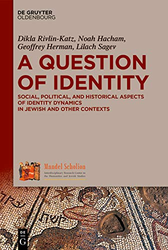 A Question of Identity: Social, Political, and Historical Aspects of Identity Dynamics in Jewish and Other Contexts (English Edition)