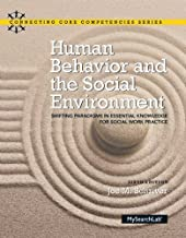 Human Behavior and the Social Environment: Shifting Paradigms in Essential Knowledge for Social Work Practice (6th Edition) (Connecting Core Competencies)